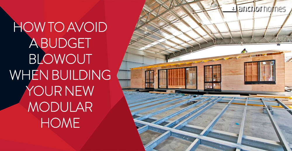 How-To-Avoid-A-Budget-Blowout-When-Building-Your-New-Modular-Home