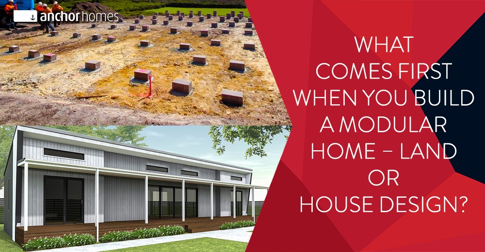 What-Comes-First-When-You-Build-a-Modular-Home-–-Land-or-House-Design