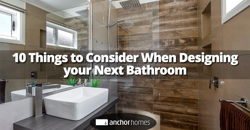 10 Things to Consider When Designing Your Next Bathroom.jpg