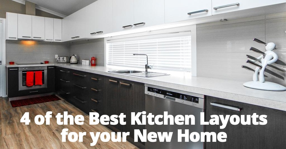 4 Of The Best Kitchen Layouts For Your New Home.jpg