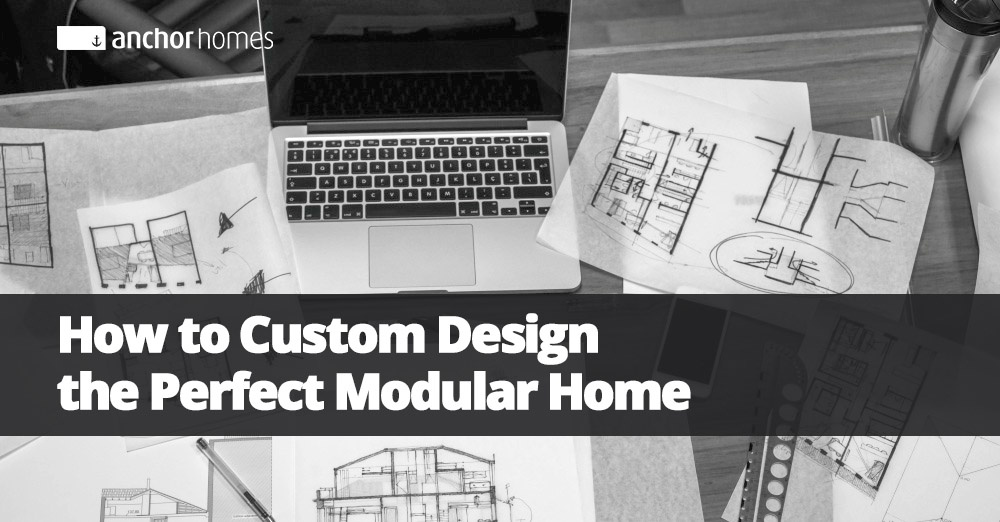 How To Custom Design The Perfect Modular Home.jpg