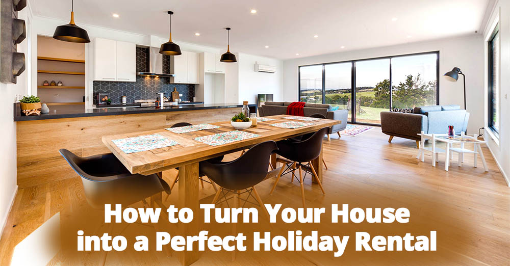 How To Turn Your House Into The Perfect Holiday Rental.jpg