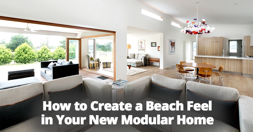 How To Create A Beach Feel In Your New Modular Home.jpg