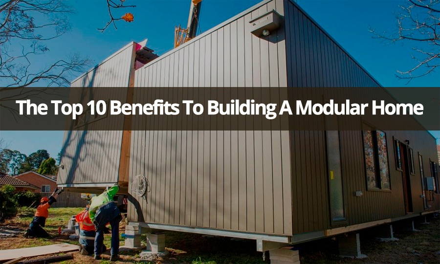 The_Top_10_Benefits_to_Building_a_Modular_Home.jpg
