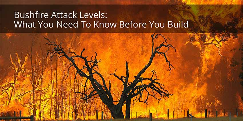 Bushfire attack levels what you need to know before you build - What to know before building a house ...