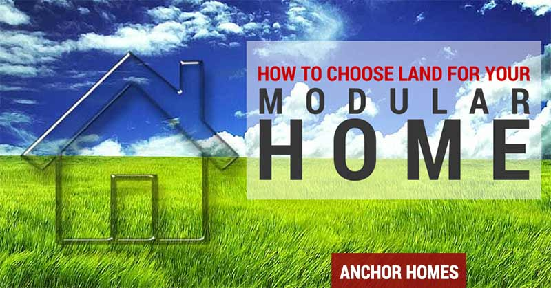5 things to consider when choosing a site for a modular home for How to choose a builder for your house